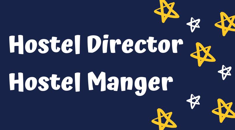 Hostel Director / Hostel Manager